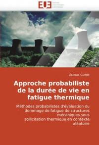 Approche Probabiliste de La Dure de Vie En Fatigue Thermique