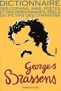 Georges Brassens : Dictionnaire des copains, amis, poètes et des personnages, réels ou fictifs des chansons