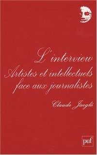 L'interview : Artistes et intellectuels face aux journalistes