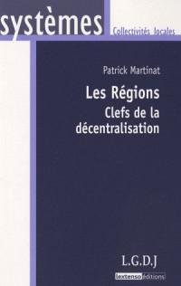 Les régions: Clefs de la décentralisation