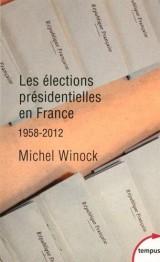 Les élections présidentielles en France [Poche]