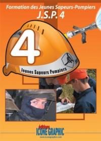 Livre : Formation des Jeunes Sapeurs Pompiers Niveau 4 - JSP4