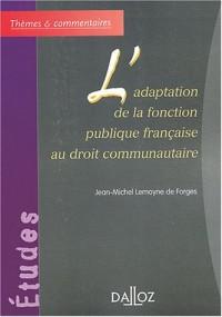 L'adaptation de la fonction publique française au droit communautaire
