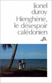 Hienghène, le désespoir calédonien
