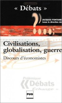 Civilisation, globalisation, guerrre : Discours d'économiste