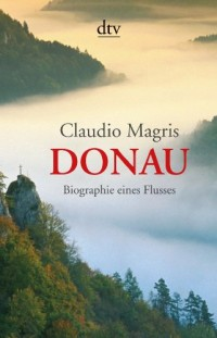 Donau: Biographie eines Flusses