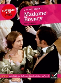 Madame Bovary: suivi d'une anthologie sur la femme au XIXe siècle
