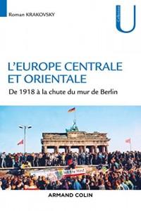 L'Europe centrale et orientale: De 1918 à la chute du mur de Berlin