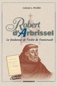 Robert d'Arbrissel, un apôtre du XIe siècle