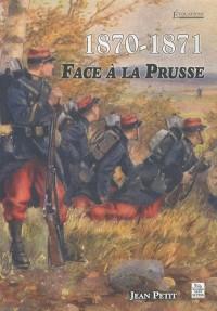 1870-1871 Face à la Prusse
