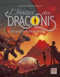 L'Heritier des Draconis - Tome 4 les Secrets de Brule-Dragon