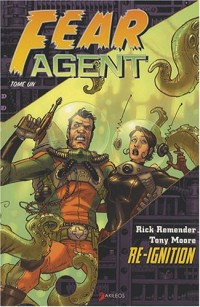 Fear Agent, Tome 1 : Re-ignition