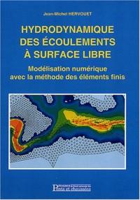 Hydrodynamique des écoulements à surface libre : Modélisation numérique avec la méthode des éléments finis