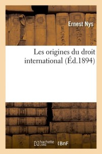 Les Origines du Droit International  ed 1894