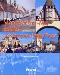 Histoire de Montreuil-sur-Mer Etaples Le Touquet-Paris-Plage : Du Val de Canche à la côte d'Opale