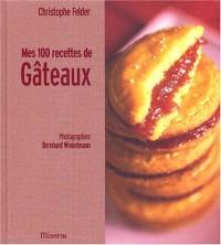Mes 100 recettes de gâteaux