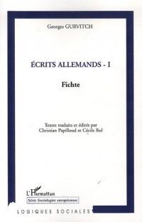 Ecrits allemands : Tome 1, Fichte