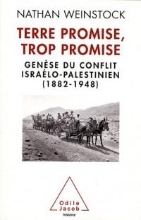 Terre Promise, trop promise : Genèse du conflit israélo-palestinien, 1882-1948