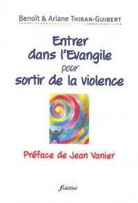 Entrer dans l'Evangile pour sortir de la violence