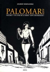 Love and Rockets : Palomar City : Tome 1