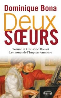 Deux soeurs: Yvonne et Christine Rouart, les muses de l'Impressionnisme