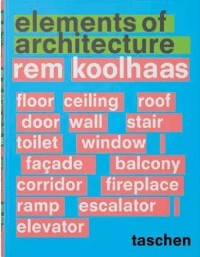 VA-REM KOOLHAAS. ELEMENTS OF