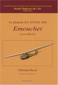 Le planeur SA-103/SA-104 Emouchet et ses dérivés