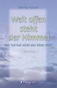 Weit offen steht der Himmel: Band 1: Der Tod hat nicht das letzte Wort (Livre en allemand)