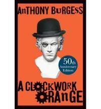 [ A CLOCKWORK ORANGE BY BURGESS, ANTHONY](AUTHOR)HARDBACK
