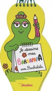 Je dessine mes Barbapapa avec Barbalala