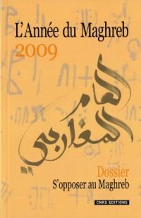 L'Année du Maghreb : Tome 5, S'opposer au Maghreb