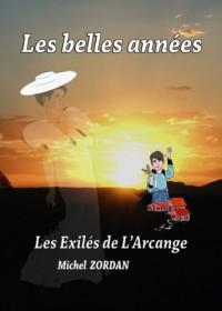Les Belles Annees - Volet 7-  les Exiles de l'Arcange