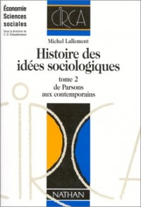 Histoire des idées sociologiques: Tome 2 : de Parsons aux contemporains