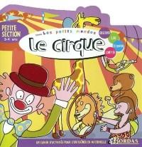 Les petits mondes : Le cirque, maternelle Petite Section