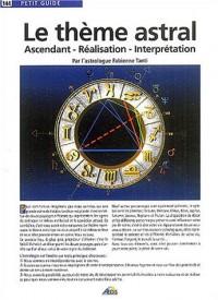 Le thème astral : Ascendant, réalisation, interprétation