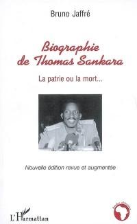 Biographie de Thomas Sankara : La patrie ou la mort...