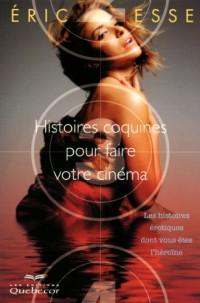 Histoires Coquines pour Faire Votre Cinema - les Histoires Erotiques Dont Vous Etés l'Heroine