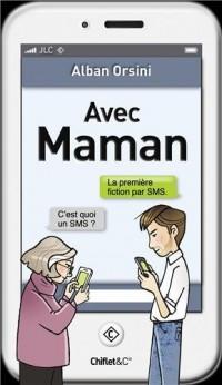 Avec Maman La première fiction par SMS