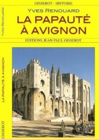La Papauté à Avignon