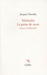 Séminaire La peine de mort : Volume II (2000-2001)