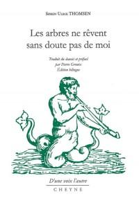 Les arbres ne rêvent sans doute pas de moi : Edition bilingue français-danois