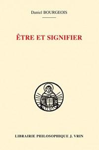 Être et signifier: Structure de la sacramentalité comme signification chez saint Augustin et saint Thomas d'Aquin