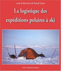 La logistique des expéditions polaires à ski