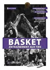 Basket - Entrainement aux Tirs - Fondamentaux Techniques et Situations Pratiques