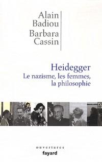 Heidegger. Le nazisme, les femmes, la philosophie