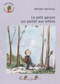 Le petit garçon qui parlait aux arbres