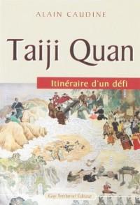 Taiji Quan : Itinéraire d'un défi