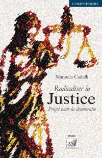 Radicaliser la Justice