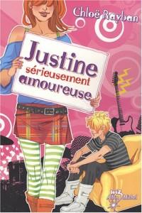 Justine, Tome 3 : Justine sérieusement amoureuse
