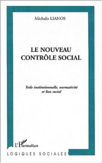 Le nouveau controle social. toile institutionnellenormativite et lien socia